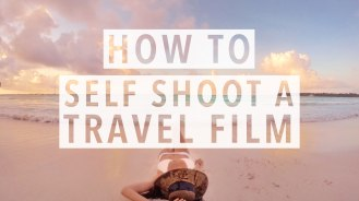 how-to-self-shoot-a-travel-film